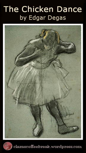 Chicken Dance Degas Clara's Coffee Break1