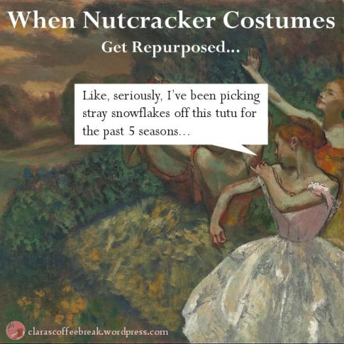 Nutcracker Costumes Repurposed Clara's Coffee Break Meme